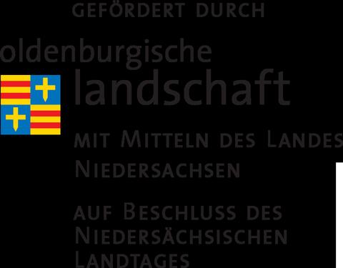 gefördert durch: Oldenburgische Landschaft mit Mitteln des Landes Niedersachsen auf Beschluss des Niedersächsischen Landtages